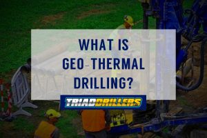 What is Geo-thermal drilling? Triad Drillers
