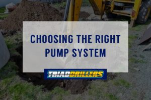 Choosing The Right Pump System Triad Drillers