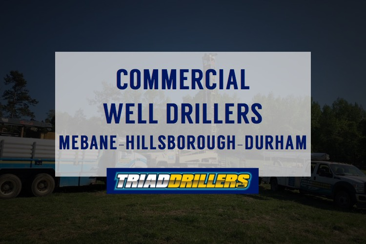 commercial well drillers Mebane Hillsborough Durham