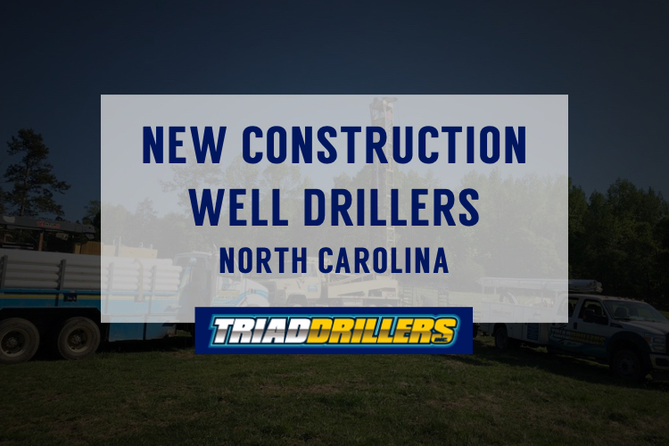 new construction well drillers north carolina